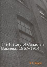 Cover of: The History of Canadian Business | R. T. Naylor