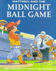 Cover of: Matthew and the midnight ball game | Allen Morgan