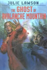 Cover of: The Ghost of Avalanche Mountain | Julie Lawson