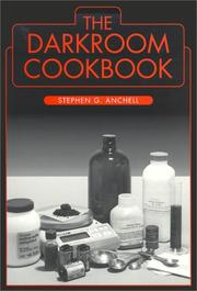 The darkroom cookbook by Stephen G. Anchell