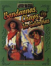 Cover of: Bandanas, Chaps, and Ten-Gallon Hats (Life in the Old West)