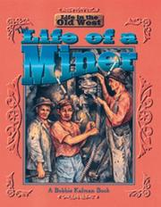 Cover of: The life of a miner | Bobbie Kalman