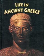 Cover of: Life In Ancient Greece (Peoples of the Ancient World) | Lynn Peppas