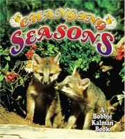 Cover of: Changing Seasons (Bobbie Kalman Books) | Bobbie Kalman, Kelley Macaulay