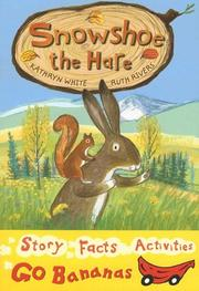 Cover of: Snowshoe the hare | Kathryn White