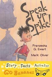Cover of: Speak up, Spike! | Franzeska G. Ewart