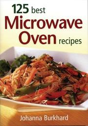 Cover of: 125 best microwave oven recipes