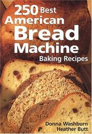Cover of: 250 best American bread machine baking recipes | Donna Washburn