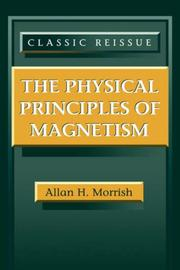 Cover of: physical principles of magnetism | Allan H. Morrish
