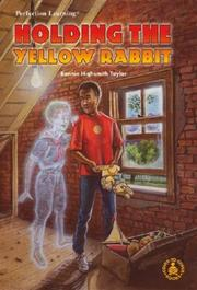 Cover of: Holding the yellow rabbit