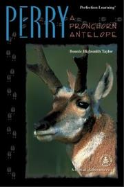 Cover of: Perry: A Pronghorn Antelope (Cover-to-Cover Chapter Books: Animal Adv.-Land)