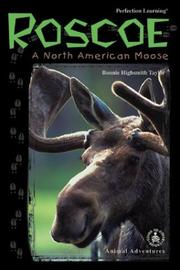 Cover of: Roscoe: A North American Moose (Cover-to-Cover Chapter Books: Animal Adv.-Land)