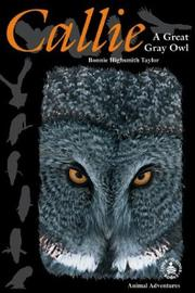 Cover of: Callie: A Great Gray Owl (Cover-to-Cover Chapter Books: Animal Adv.-Air)