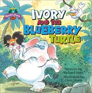 Cover of: Ivory and the Blueberry Turtle (Hays, Richard. Noah's Park.)