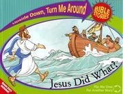 Cover of: Jesus Did What? and Jesus Said What? (Upside Down, Turn Me Around Bible Stories)