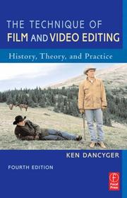 Cover of: The Technique of Film and Video Editing | Ken Dancyger