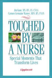 Cover of: Touched by a nurse | Kane, Jim RN.
