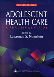 Adolescent health care by Lawrence S. Neinstein