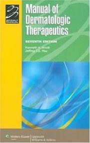 Cover of: Manual of Dermatologic Therapeutics | Kenneth A. Arndt