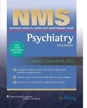Cover of: NMS Psychiatry (National Medical Series for Independent Study) | Joshua T Thornhill