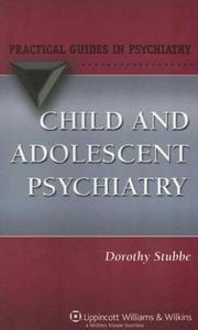 Cover of: Child and Adolescent Psychiatry | Dorothy Stubbe