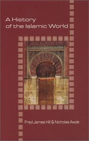 Cover of: A History of the Islamic World (Illustrated Histories (Hippocrene Books (Firm)).) | Fred James Hill