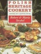Polish Heritage Cookery by Robert Strybel, Maria Strybel