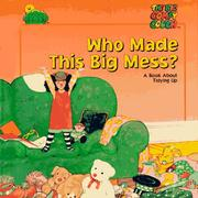 Cover of: Who made this big mess?