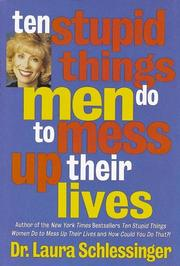 Cover of: Ten stupid things men do to mess up their lives | Laura Schlessinger