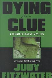 Cover of: Dying for a clue | Judy Fitzwater