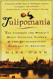 Cover of: Tulipomania: the story of the world's most coveted flower and the extraordinary passions it aroused