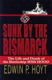 Cover of: Sunk by the Bismarck: the life and death of the battleship HMS Hood