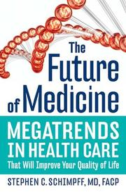 Cover of: The Future of Medicine | Stephen C. Schimpff