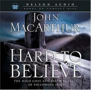 Cover of: Hard to Believe: The High Cost and Infinite Value of Following Jesus