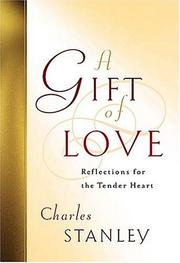 Cover of: A Gift Of Love Reflections For The Tender Heart