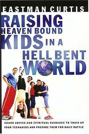 Cover of: Raising heaven-bound kids in a hell-bent world