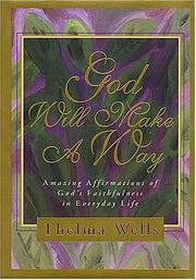 Cover of: God will make a way: amazing affirmations of God's faithfulness in everyday life