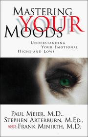 Cover of: Mastering Your Moods: Understanding Your Emotional Highs and Lows