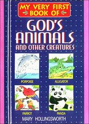 Cover of: My very first book of God's animals-- and other creatures | Mary Hollingsworth