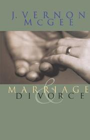 Cover of: Marriage and Divorce | J. Vernon McGee