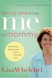 Cover of: Taking Care of the Me in Mommy: Becoming a Better Mom