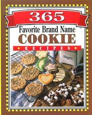 Cover of: 365 favorite brand name cookie recipes | Publications International