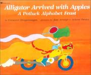 Cover of: Alligator Arrived With Apples | Crescent Dragonwagon