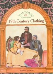 Cover of: 19th Century Clothing (Historic Communities) | Bobbie Kalman