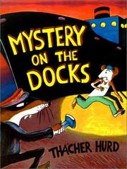 Cover of: Mystery on the Docks | Thacher Hurd