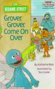 Cover of: Grover, Grover, Come on over: A Step 1 Book