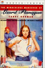 Cover of: The miraculous makeover of Lizard Flanagan