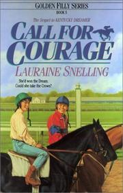 Cover of: Call for Courage (Golden Filly) | Lauraine Snelling