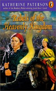 Cover of: Rebels of the Heavenly Kingdom | Katherine Paterson