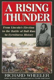 Cover of: A Rising Thunder: From Lincoln's Election to the Battles of Bull Run: An Eyewitness History